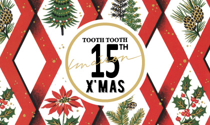 TOOTH TOOTH maison15th 〜2018 メゾン15のクリスマスコース〜