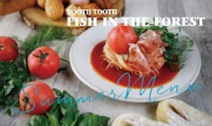 TOOTHTOOTH FISH IN THE FOREST Summer Menu